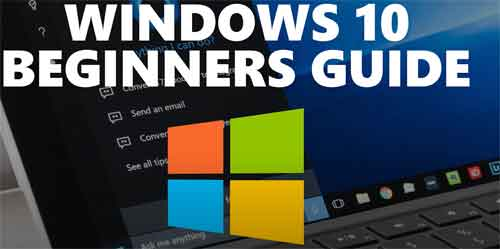Windows 10 Beginners Guide